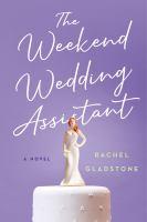 The Weekend Wedding Assistant: A Novel