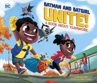 Batman and Batgirl unite! : a book about teamwork
