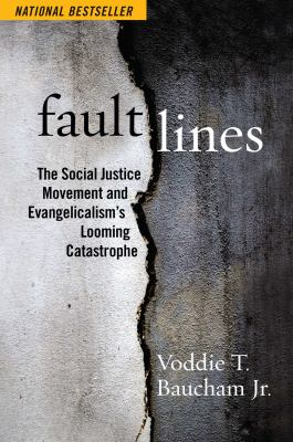 Fault lines  the social justice movement and evangelicalisms looming catastrophe