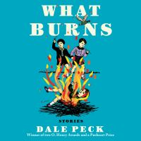 What Burns: Stories