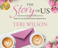 Story of Us, The: Based on the Hallmark Channel Original Movie