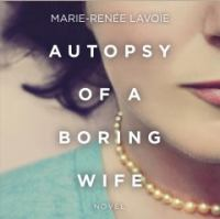 Autopsy of A Boring Wife