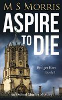 Aspire to die : an Oxford murder mystery