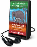 How to Raise and Elephant
