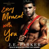 Every Moment With You by J. E. Parker