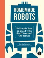 Homemade robots : 10 simple bots to build with stuff around the house