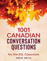 1001 Canadian Conversation Questions for the ESL Classroom