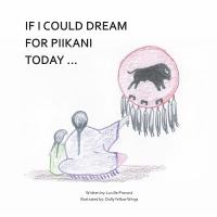 If I Could Dream for Piikani Today