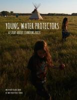 Cover of Young Water Protectors: A