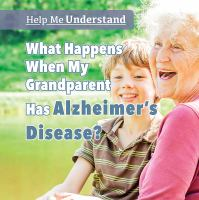 What happens when my grandparent has Alzheimer's disease?