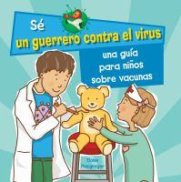 Una gu©Ưa para ni©łos sobre las vacunas (a kid's guide to understanding vaccines)