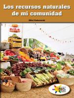 Los recursos naturales de mi comunidad (the natural resources of my community)