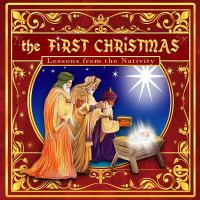The First Christmas: Lessons From The Nativity