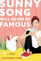 Sunny Song will never be famous334 pages ; 21 cm