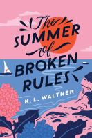 The summer of broken rules359 pages : genealogical table ; 21 cm