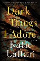 Dark things I adore402 pages ; 24 cm