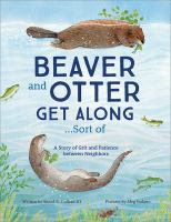 Beaver and Otter Get Along...sort of