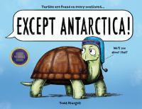 Except Antarctica!