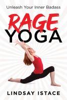 Rage Yoga : Unleash Your Inner Badass.