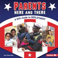 Parents here and there : a kid's guide to deployment