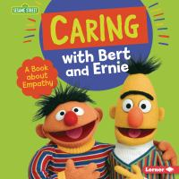 Caring With Bert and Ernie