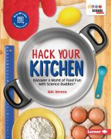 Hack your kitchen : discover a world of food fun with Science Buddiespages cm
