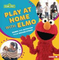 Play at Home With Elmo : Games and Activities From Sesame Street