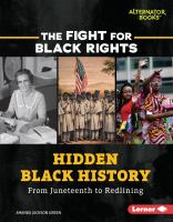 Hidden Black history : from Juneteenth to redlining32 pages : illustrations ; 24 cm.