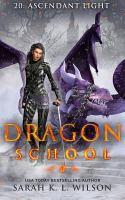 Dragon School: Ascendant Light