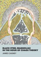 Black Steel Magnolias in the Hour of Chaos Theory
