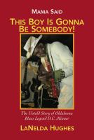 Mama Said, 'this Boy's Gonna Be Somebody!': The Untold Story Of Oklahoma Blues Legend D.C. Minner