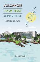 Volcanoes, Palm Trees & Privilege