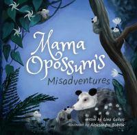 Mama Opossum's Misadventures