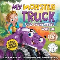 My Monster Truck Goes Everywhere With Me