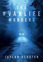 The #Vanlife Murders