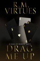 Drag Me Up: A Gods Of Hunger Novel