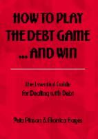 How to Play the Debt Game..... and Win