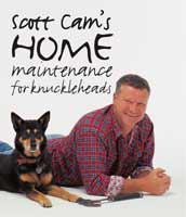 Scott Cam's Home Maintenance For Knuckleheads