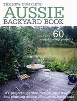 The New Complete Aussie Backyard Book