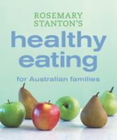 Rosemary Stanton's Healthy Eating for Australian Families