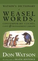 Watson's Dictionary of Weasel Words, Contemporary Clichés, Cant & Management Jargon