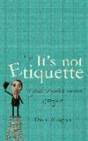 It's Not Etiquette