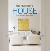 The Making of A House