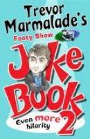 Trevor Marmalade's Footy Show Joke Book 2