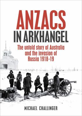 Cover image for ANZACS in Arkhangel