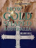 How Gold Shaped Australia