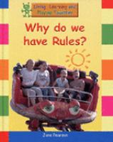 Why Do We Have Rules?