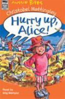 Hurry Up, Alice!
