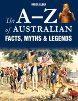 The A-Z of Australian Facts, Myths & Legends