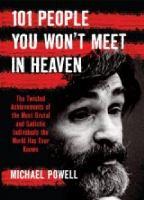 101 People You Won't Meet in Heaven
